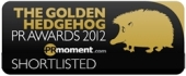 Shortlisted for the Golden hedgehog PR Awards 2012